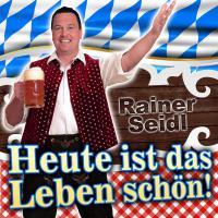 Rainer Seidl - Heute ist das Leben schön - Musik die gefällt